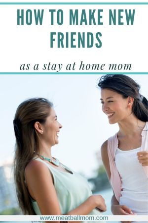 While making new friends can be challenging enough when you move, your friends move, or you change jobs, etc., making new friends as a stay-at-home-mom can be even trickier. #newmomfriends, #friendship, #makenewfriends, #momfriends, #find new friends, #sahm #momlife