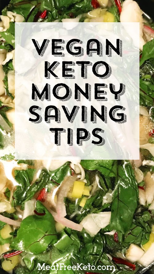 How I Save Money On A Vegan Keto Diet | MeatFreeKeto.com