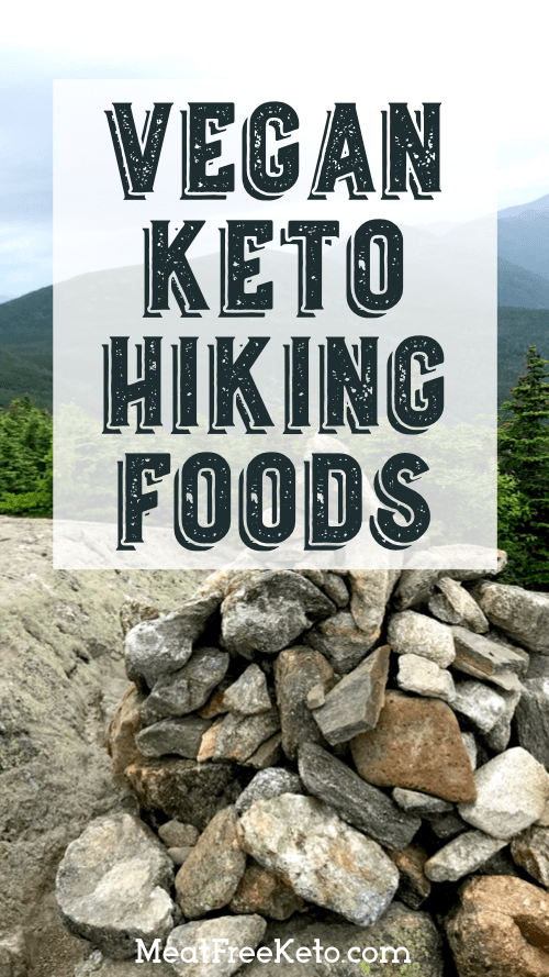 "title image ""what I eat on a hike: vegan keto"""