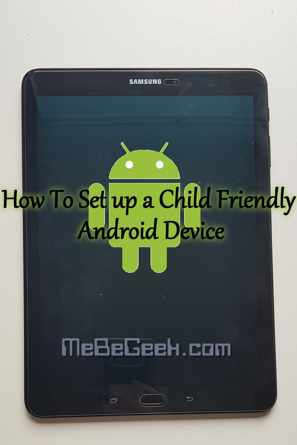 How To Set up a Child Friendly Android Device