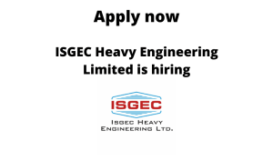 ISGEC Heavy Engineering is Hiring | Safety Officer (Industrial Safety And Health) | Diploma/ BTech/ BE in Electrical, Mechanical |