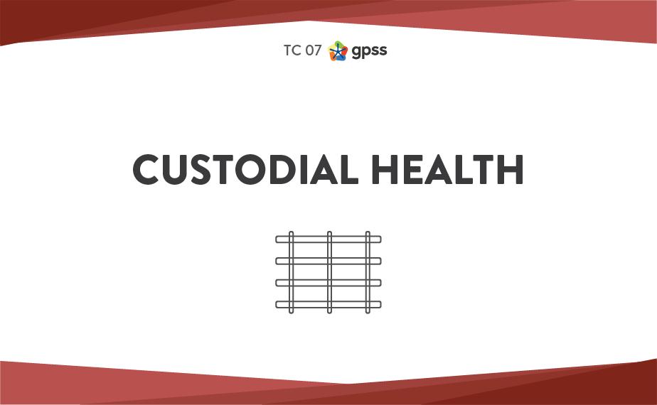 TC 07 - Custodial health 1