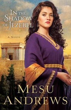 Book Review: In The Shadow Of Jezebel by Mesu Andrews