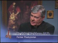 Journey Home - Former Southern Baptist - Marcus Grodi with Fr. John Markham - 07-26-2010