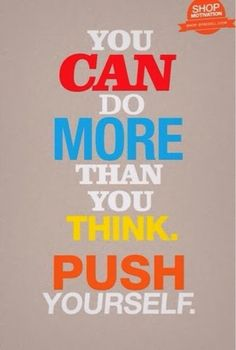 You can do more than you think. Fitness motivation: exercise inspiration. inspirational workout quotes