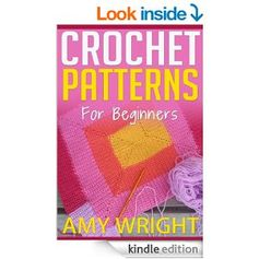 """#FREE on Amazon.com: (2 BOOK BUNDLE) """"Learn How to Crochet Quick And Easy"""" & """"Crochet Patterns For Beginners"""" eBook: Amy Wright: Kindle Store"""