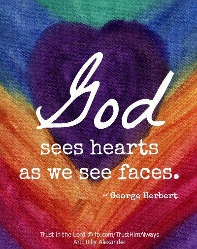 God sees hearts...
