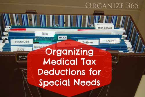 Are you getting all of the medical deductions for special needs that are available to you? | Organize 365