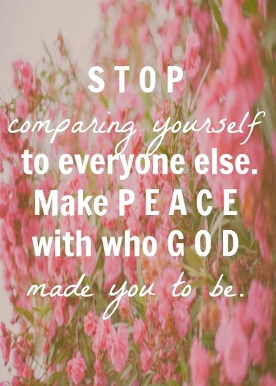 God intentionally designed me into who I am suppose to be, who He made me to be. Comparing myself to others, and feeling incompetent compared to them, is the devil leaking into my mind. Peace won't be found until I stop comparing myself to others.
