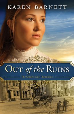 Out of the Ruins, Golden Gate Chronicles Series #1   -     By: Karen Barnett