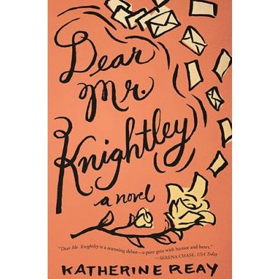 Dear Mr. Knightly by Katherine Reay
