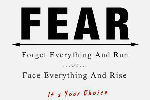 Fear! Forget everything and run...or face everything and rise...it's your choice. http://www.serracoaching.com