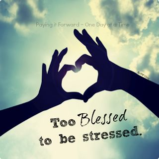 too blessed to be stressed... i wish this was realistic in my world!