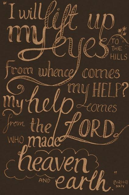Psalms 121:1-2. My favorite verse <3
