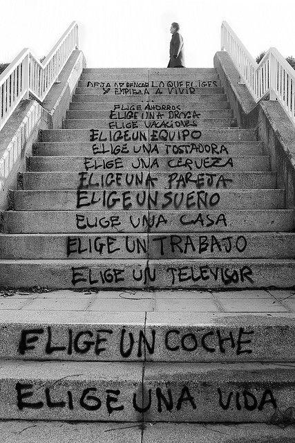 Elige una Vida!!! by Fotografia Diselgraf, via Flickr byn elige escaleras grafitti