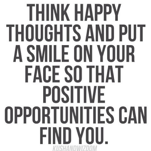 Think positive.