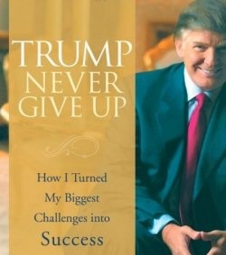 Image result for NEVER GIVE UP BY DONALD TTrump