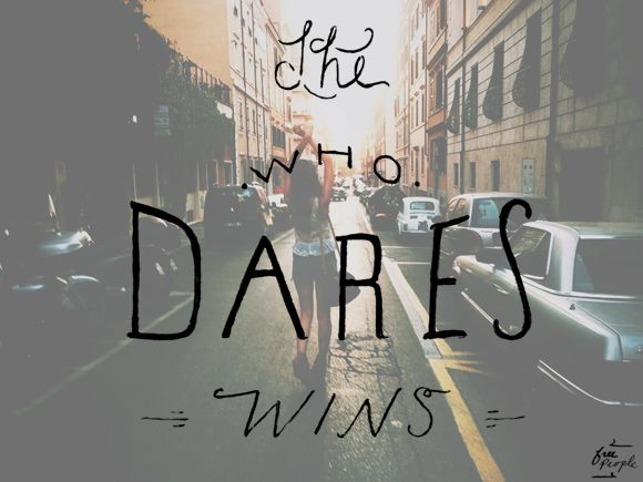 Monday Quote: She Who Dares | Free People Blog #freepeople