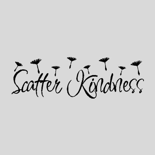 kindness quotes | Scatter Kindness Wall Quote