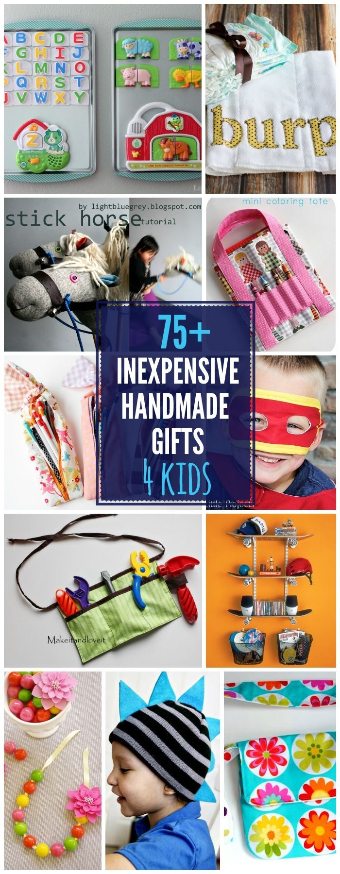 75+ INEXPENSIVE Handmade Gifts for Kids - so many great tutorials for great gift ideas! { lilluna.com }