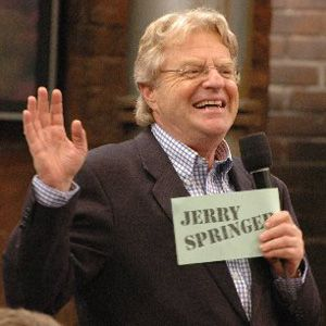 go to a jerry springer show, it would be the experience of my life