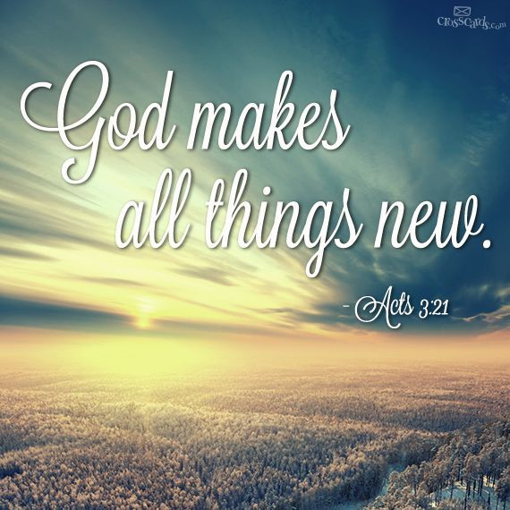 God Makes All Things New!