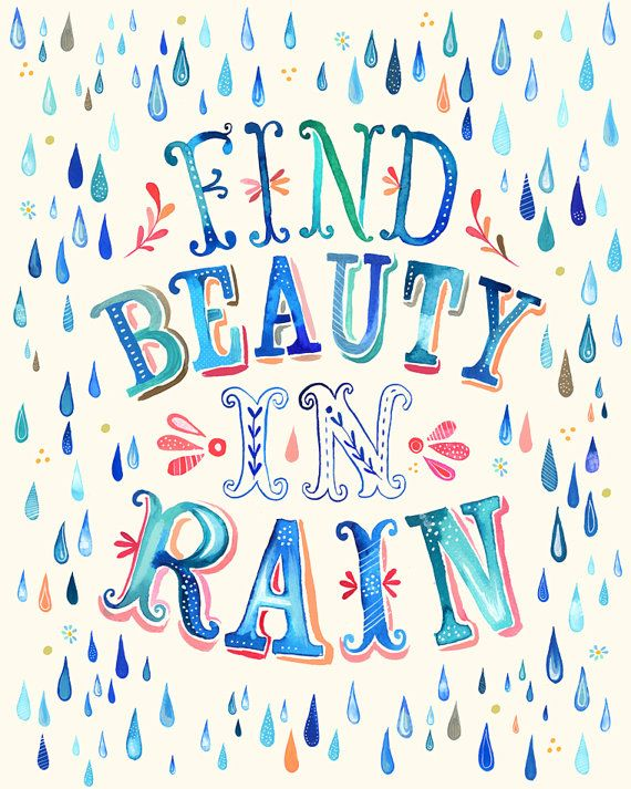 Find Beauty in Rain     vertical print by thewheatfield on Etsy, $18.00