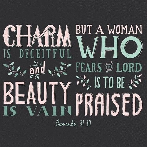 Image result for beauty is vain but a woman who fears the lord