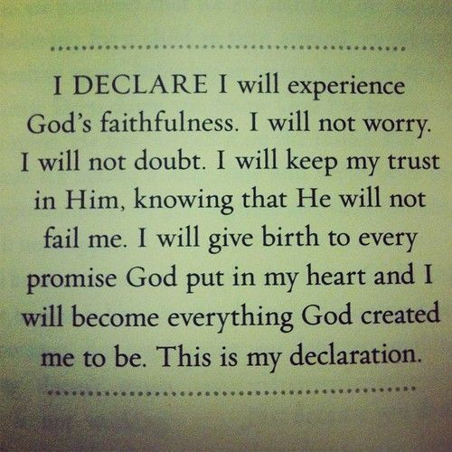 I Declare - I make this My prayer is to become all that God desires me to be.