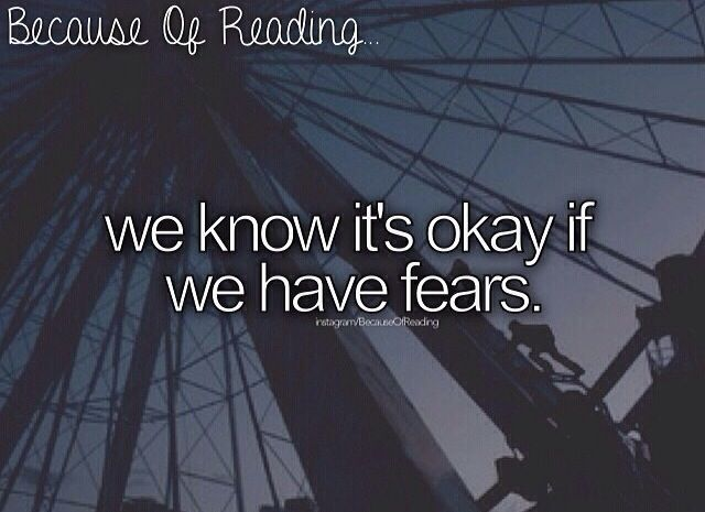 Because of Reading  Divergent We all have fears and every fanperson knows its okay