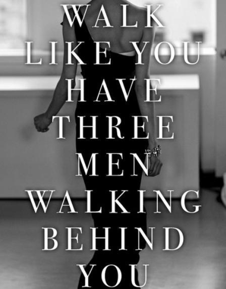 """Walk like you have three men walking behind you."" - Oscar de la Renta { #quote #fashion #inspiration #wisdom #words }"
