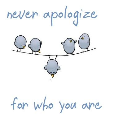 originality. never apologize for who you are quote