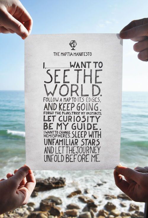 Traveling manifesto. Take the plunge.