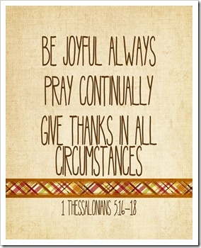 Be Joyful Always  Pray Continually  Give Thanks in all Circumstances  1 Thessalonians 5.16-18