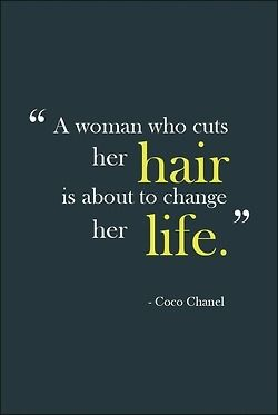 A woman who cuts her hair is about to change her life.