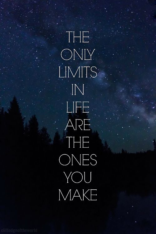 The Only Limits In Life Are The Ones You Make Pictures, Photos, and Images for Facebook, Tumblr, Pinterest, and Twitter