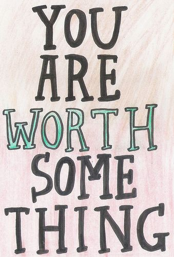 you are worth something