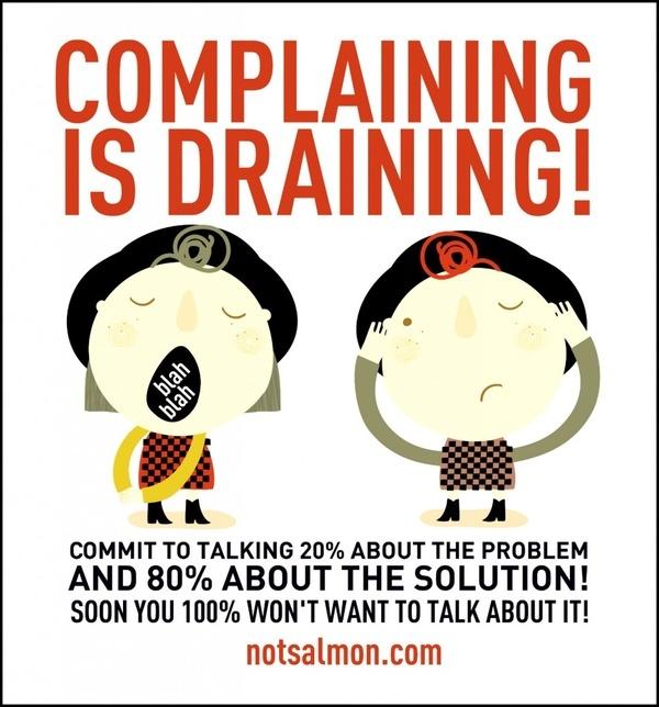 Complaining is draining!
