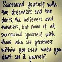 Choose who to surround yourself with