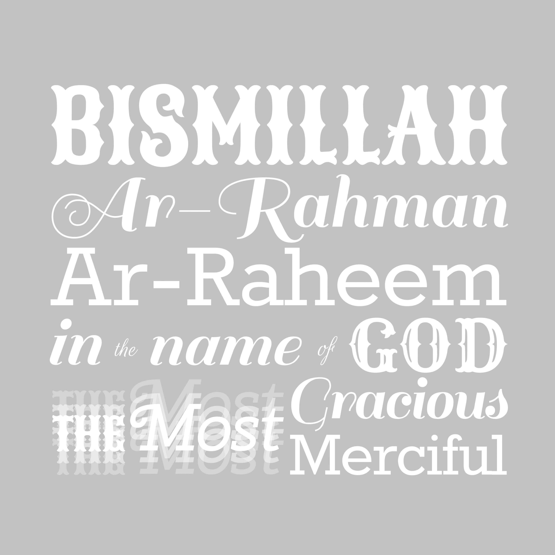 Bismillah ar-Rahman ar-Raheem | The perfect way of life, Islam:) | Pi ...