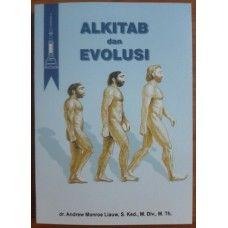 Alkitab dan Evolusi.  Apakah Evolusi Ilmiah? Alkitabiah?