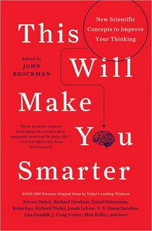 'This Will Make You Smarter': A New Way to Think About Thinking