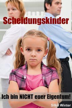#Kurzroman | #Scheidungskinder | Ein indirekter Ratgeber über den Umgang mit Trennungskindern von der Autorin Silke Winter | www.silke-winter.de