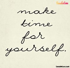 Make Time for Yourself!!