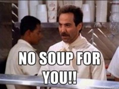 no soup for you seinfeld - Google Search