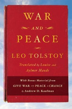 War and Peace: With bonus material from Give War and Peace A Chance by Andrew D. Kaufman by Leo Tolstoy, http://www.amazon.com/dp/B00JCDK5ME/ref=cm_sw_r_pi_dp_S6dZtb1KK3H4R