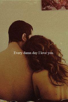 ... Every damn day