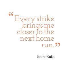 "Every article brings you closer to incredible exposure and authority in your niche! ""Every strike brings me closer to the next home run."" - Babe Ruth #writing #quotes #inspiration"