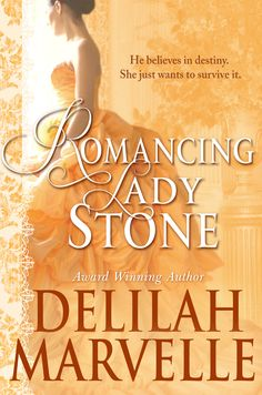 Delilah Marvelle ~ Romancing Lady Stone ~ At forty, Lady Cecilia Evangeline Stone thinks she has everything a woman could ever want. A title, a fortune, and four children who make her proud. After a marriage of convenience that was anything but convenient, she has no desire to complicate her life with a man. When her eldest son announces his engagement to a Russian actress in Saint Petersburg, Cecilia sets out to do what any good mother would do: stop the wedding. But destiny has other plans...