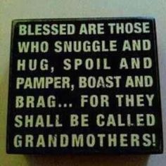 Grandmothers . . .